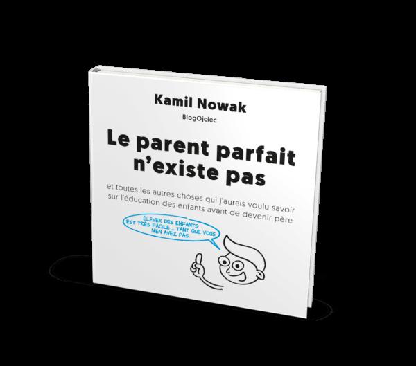 """Ebook """"Idealny rodzic nie istnieje"""" w języku francuskim, czyli """"Le parent parfait n'existe pas"""" (PDF)"""